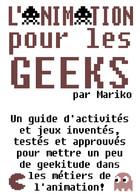 L'Animation pour les geeks: couverture