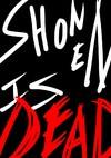 Shonen is dead