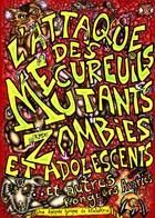 L'attaque des écureuils mutants, zombies et adolescents : Tome 1
