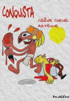 conquista! crêve coeur Aztèque : comic couverture