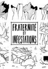Fraternité et Infestations